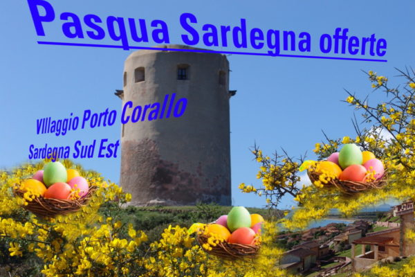 Pasqua Sardegna offerte villaggio porto corallo - sardegna sud est